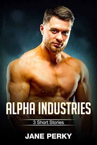 Alpha Industries: 3 Short Stories (English Edition)