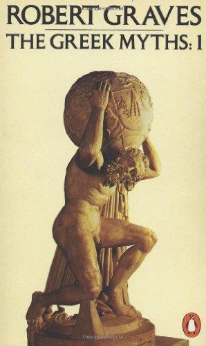 The Greek Myths (Volume 1)