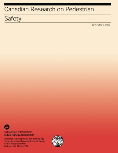 Canadian Research on Pedestrian Safety: Publication No. FHWA-RD-99-090