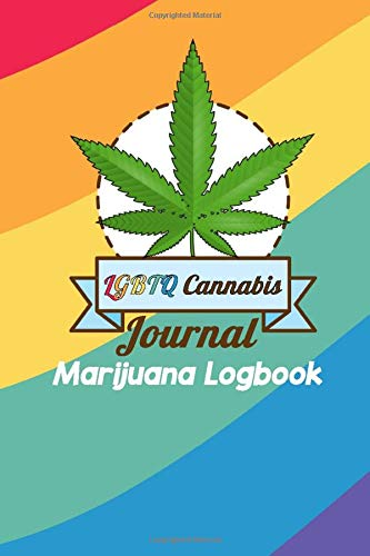 LGBTQ Cannabis Journal Marijuana Logbook: Strain Tracker and Review Diary Gay Pride cover dairy note