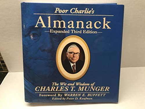 Poor Charlie's Almanack: The Wit and Wisdom of Charles T. Munger Expanded Third Edition