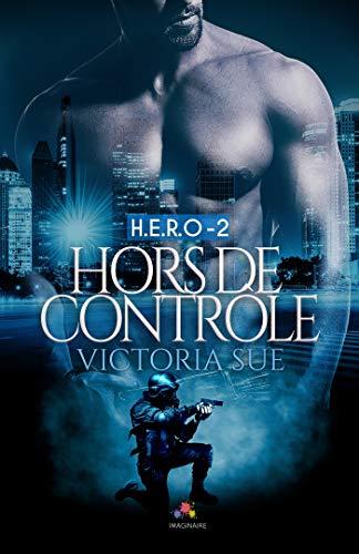 Hors de contrôle: H.E.R.O., T2