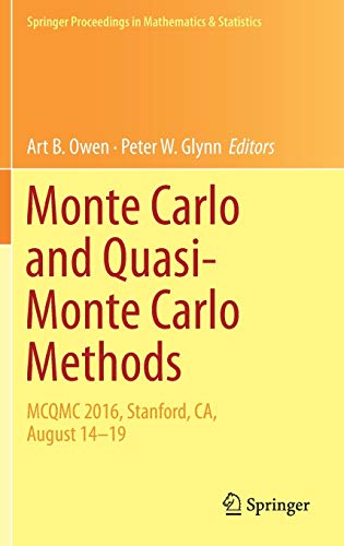 Monte Carlo and Quasi-Monte Carlo Methods: MCQMC 2016, Stanford, CA, August 14-19 (Springer Proceedings in Mathematics & Statistics (241), Band 241)