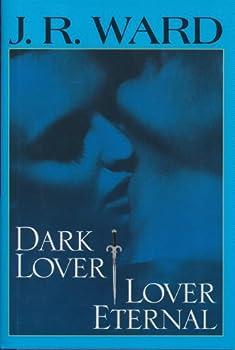 Dark Lover & Lover Eternal (Black Dagger Brotherhood, 1 & 2) - Book  of the Black Dagger Brotherhood