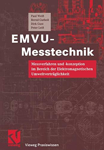EMVU-Messtechnik: Messverfahren und -konzeption im Bereich der Elektromagnetischen Umweltverträglichkeit (Vieweg Praxiswissen)