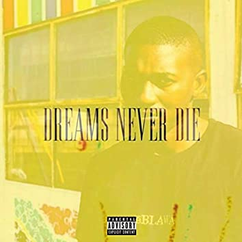 DREAMS NEVER DIE (feat. Dizzy Kayi1)
