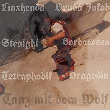 Tanz mit dem Wolf (feat. Barbarossa, Bruda Jakob, Straight, Dragodin & Tetraphobik)