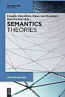 Semantics: Theories (Mouton Reader)