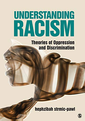 Compare Textbook Prices for Understanding Racism: Theories of Oppression and Discrimination 1 Edition ISBN 9781506387789 by Strmic-Pawl, Hephzibah