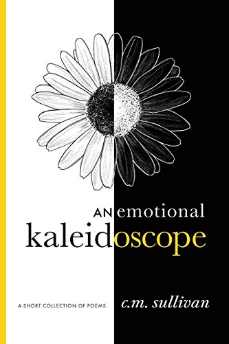 An emotional kaleidoscope: a short collection of poems