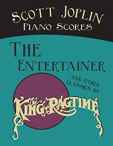Scott Joplin Piano Scores - The Entertainer and Other Classics by the