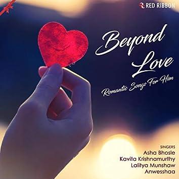 Beyond Love - Romantic Songs For Him