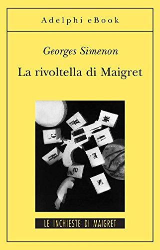 La rivoltella di Maigret: Le inchieste di Maigret (40 di 75) (Le inchieste di Maigret: romanzi)
