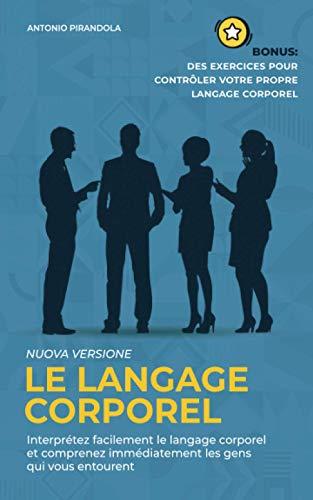 Le langage corporel: Interprétez facilement le langage...