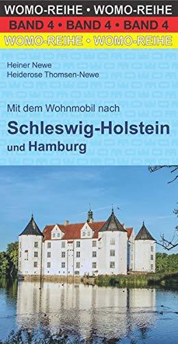 Mit dem Wohnmobil nach Schleswig-Holstein und Hamburg (Womo-Reihe)