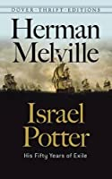 Israel Potter: His Fifty Years of Exile and Life and Remarkable Adventures of Israel R. Potter (Dover Thrift Editions)