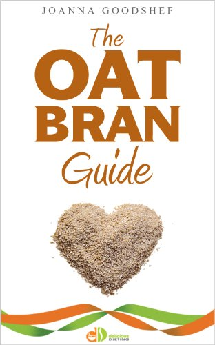 The Oat Bran Guide (Delicious Dieting Book 1) (English Edition)