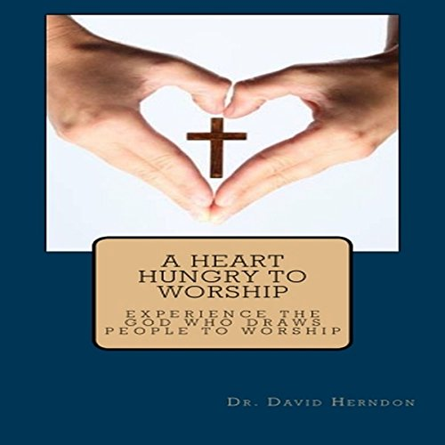 A Heart Hungry to Worship audiobook cover art