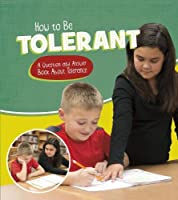 How to Be Tolerant: A Question and Answer Book About Tolerance (Character Matters)