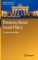 Thinking About Social Policy: The German Tradition (German Social Policy (1))