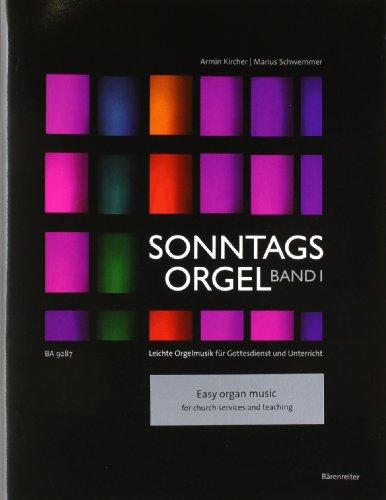 Sonntagsorgel 1: Festliches: Leichte Orgelmusik für Gottesdienst und Unterricht. Sammlung praxisorientierter Orgelmusik