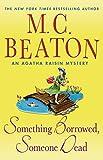 Image of Something Borrowed, Someone Dead: An Agatha Raisin Mystery (Agatha Raisin Mysteries)