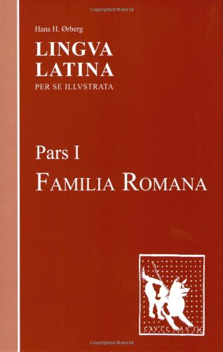 Lingva Latina per se Illvstrata, Pars 1: Familia Romana (Latin Edition)