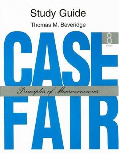 Case Fair - Principles of Macroeconomics - Study Guide