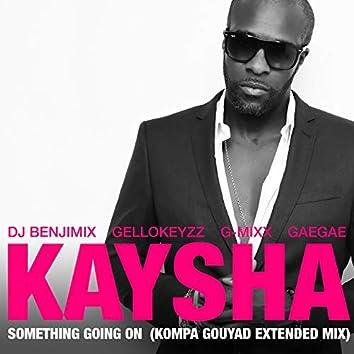 Something Going On (Kompa Gouyad Extended Mix)