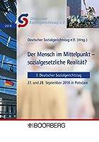 Der Mensch im Mittelpunkt - sozialgesetzliche Realitaet?: 7. Deutscher Sozialgerichtstag 27. und 28. September 2018 in Potsdam