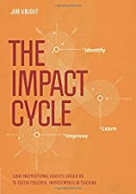 The Impact Cycle: What Instructional Coaches Should Do to Foster Powerful Improvements in Teaching PDF