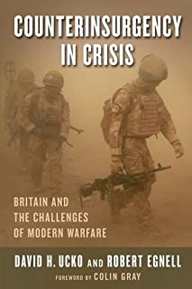 Counterinsurgency in Crisis: Britain and the Challenges of Modern Warfare (Columbia Studies in Terrorism and Irregular Warfare) by David H. Ucko (2015-01-20)