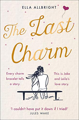 The Last Charm: The most page-turning and emotional romance fiction of 2020!