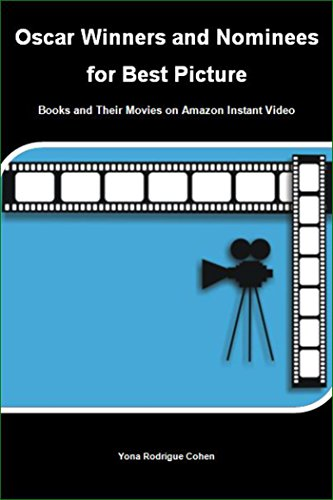 Oscar Winners and Nominees for Best Picture: Books and Their Movies on Amazon Instant Video (English Edition)