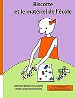 Biscotte et le matériel de l'école - Album pédagogique pour l'oral en maternelle de Domitille Béthune