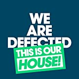 We Are Defected-This Is Our House