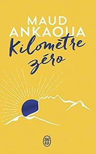 Kilomètre zéro par Maud Ankaoua