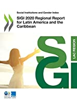 Social Institutions and Gender Index Sigi 2020 Regional Report for Latin America and the Caribbean (Nuclear Development)