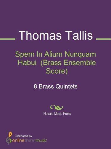 Spem In Alium Nunquam Habui  (Brass Ensemble Score) (English Edition)