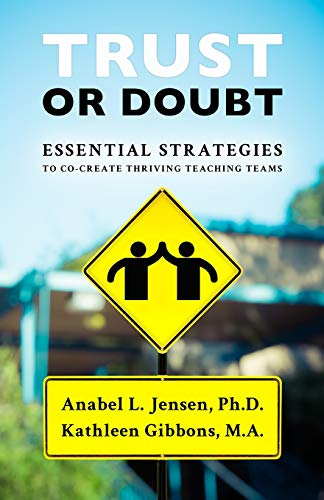 Trust Or Doubt Essential Strategies To Co Create Thriving Teaching Teams