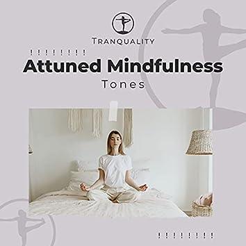 ! ! ! ! ! ! ! ! Attuned Mindfulness Tones   ! ! ! ! ! ! ! !