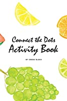 Connect the Dots with Fruits Activity Book for Children (6x9 Coloring Book / Activity Book)