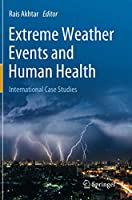 Extreme Weather Events and Human Health: International Case Studies