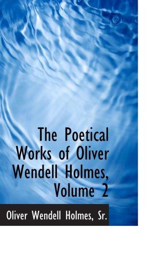 The Poetical Works of Oliver Wendell Holmes, Volume 2