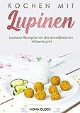 Kochen mit Lupinen: Leckere Rezepte mit der eiweißreichen H