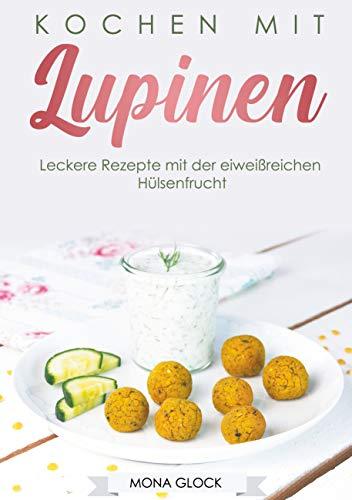 Kochen mit Lupinen: Leckere Rezepte mit der eiweißreichen Hülsenfrucht