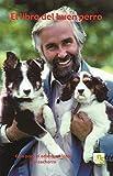 el libro del buen perro: Guía para el adiestramiento del cachorro...