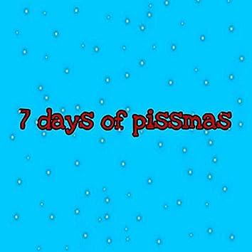7 days of pissmas
