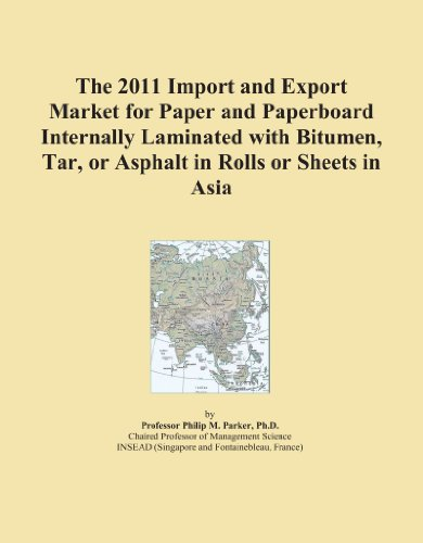 The 2011 Import and Export Market for Paper and Paperboard Internally Laminated with Bitumen, Tar, or Asphalt in Rolls or Sheets in Asia