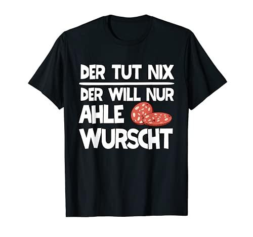 Herren Ahle Wurscht Sprüche Nordhessen Dialekt Lustiges Ahle Wurst T-Shirt